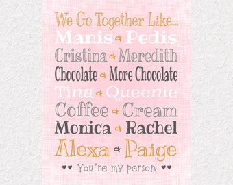 We Go Together Like Chocolate and More Chocolate, Custom Best Friend Gift Print, BFF Birthday Gift, Pink and Gold Print, Choose Your Pairs