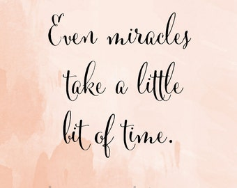 INSTANT DOWNLOAD // Warrior Series // Typography Print, Miracles Take Time, 8x10