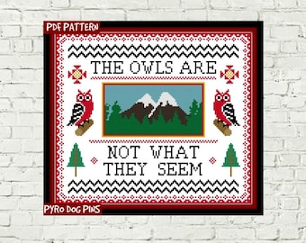 The Owls Are Not What They Seem Cross Stitch Pattern/PDF Twin Peaks Cross Stitch Sampler INSTANT DOWNLOAD