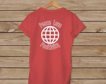 Peace Love Positivity T-shirt - Adult  Sizes