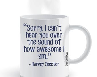 Sorry I Can't Hear You Over The Sound Of How Awesome I Am - Funny Quote Coffee Mug