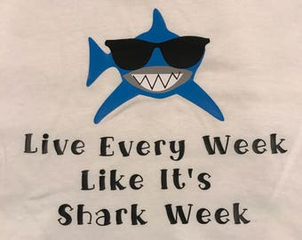 Live Every Week Like It's Shark Week! Toddler T-Shirt or Infant Onesie