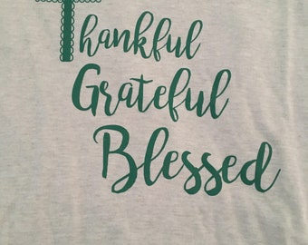 SLIGHTLY FLAWED and season CLEARANCE - Thankful, Grateful, Blessed long sleeve t-shirt