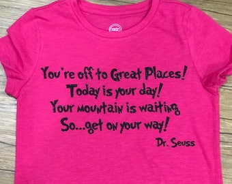 Your Off To Great Places! T Shirt or Bodysuit