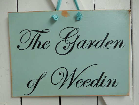 Garden of Weedin Sign Shabby Blue Sign Hand Painted Sign
