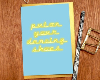 Put on your dancing shoes Greeting Card
