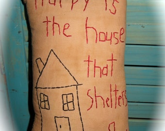 Primitive Stitchery Pillow-Shelf Sitter-Happy is the House
