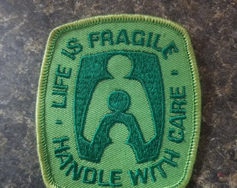 Life is fragile handle with care patch
