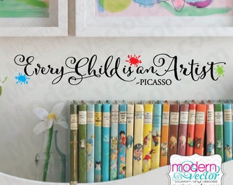 Pablo Picasso Quote Vinyl Wall Decal, Every Child is an Artist, Nursery Art Room