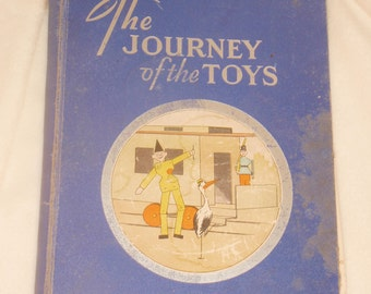 The Journey of the Toys, 1934 3rd printing by Ruth & William Rahr and illustrated by Bruno Ertz