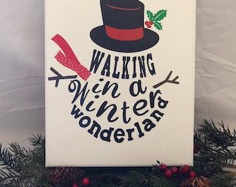 Walking In  a Winter Wonderland, Snowman Canvas, Winter Canvas, Winter Wonderland, Holiday Decor, Gift, Christmas Gift, Teacher Gift, Winter