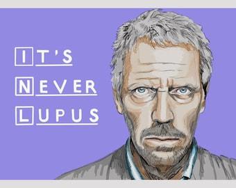 """House M.D. """"It's Never Lupus"""" A4 Art Print"""