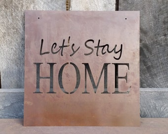 Let's Stay Home - Metal Sign