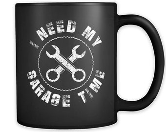 Garage Gift Garage Mug Mechanic Mug for Mechanic Gift for Mechanic Gifts for Mechanic Mugs Garage Mugs Need My Garage Time Mug