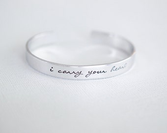 I carry your heart Cuff Bracelet - Skinny 1/4 inch