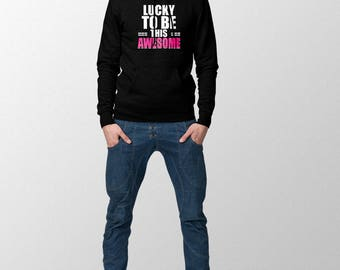 Lucky to be Awesome Hooded Sweatshirt