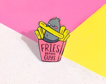 Fries Before Guys Hard Enamel Pin | Pigeon Lapel Pin | Cute Pink French Fry Bird Pin