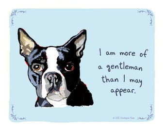 Boston Terrier 8x10 Print of Original Painting with phrase