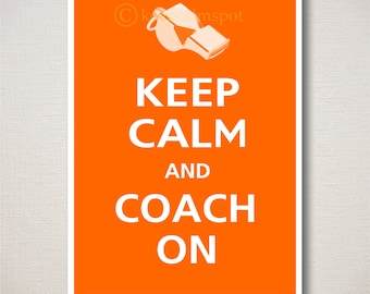 Keep Calm and COACH ON Typography Sports Art Print