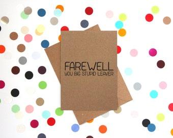 Funny new job card, Funny Farewell Card, Funny Good Luck card, Funny card. Farewell you big stupid leaver, funny card, Funny leaving card