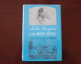 1963 Hardback Book Mollie Garfield in the White House by Ruth S B Feis Illustrated with Photographs  C391