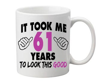 61 Years Old Birthday Mug Happy Birthday Gift Birthday Coffee Mug Coffee Cup Born in 1956 Personalized Mug ALL AGES AVAILABLE