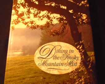 Smoky Mountain Cookbook Junior League of Knoxville Tennessee Dining in the Smoky Mountain Mist First Printing Hardcover