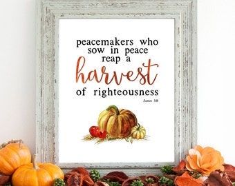 Harvest of Righteousness Fall Autumn Scripture Printable Wall Art 8x10, 5x7, 11x14, Bible Verse Scripture Printable, James 3:18