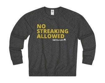 No Streaking Crew Sweat Shirt