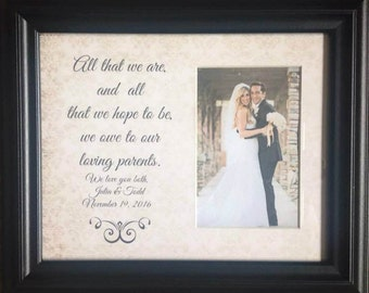 Wedding Gift for Parents, All That We Are and All That We Hope To Be, Mother of the Bride, Father of the Bride, Parents Thank You Gift