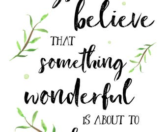 Always Believe That Something Wonderful Is About To Happen || Law of Attraction Print Download LOA Motivation Quote Gift