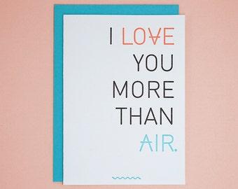 I Love You More Than Air / Letterpress Card