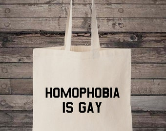 Homophobia is Gay Gay Pride LGBT Gay Rights Equality Cotton Shopping Tote Bag