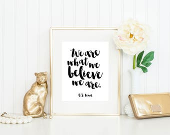 CS Lewis Quote Print / We Are What We Believe We Are / C.S. Lewis Print / Inspirational Print / 11x14 Print / Up to 13x19