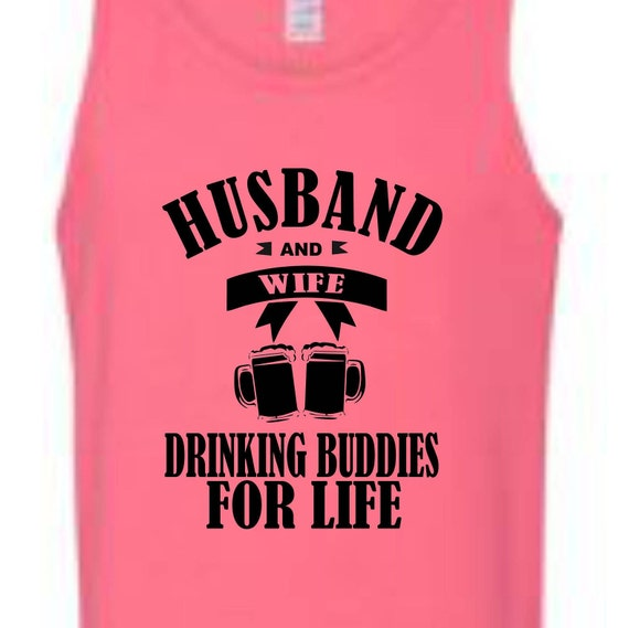Husband and Wife Drinking Buddies for life shirt, Drinking shirt, funny shirt, LOL shirt, popular shirt, trending top,