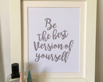 be the best version of yourself A4 Print