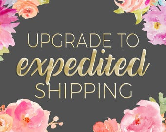 Upgrade to Expedited Shipping