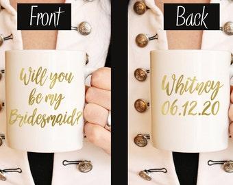 Will You Be My Bridesmaid - Bridesmaid Proposal Mug - Gold Foil Wedding Mug Bridesmaid Mug - Bridesmaid Coffee Mug - Metallic Gold Foil Mug