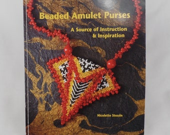 Beaded Amulet Purses: A Source of Instruction and Inspiration by N.Stessin / How to Book of Beading Designs and Patterns