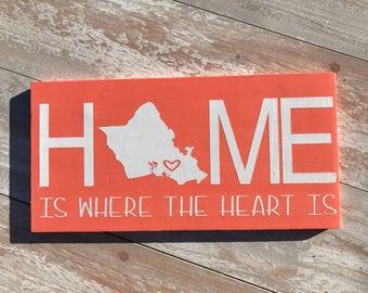 HOME is where the heart is/beachy/custom/hawaii/oahu/rustic/wood sign/military/housewarming/moving