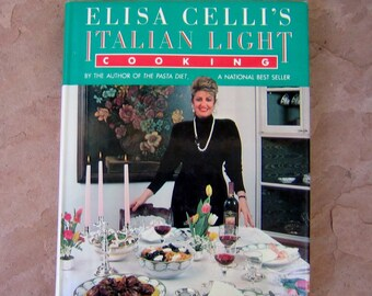 Italian Cook Book, Elisa Cella's Italian Light Cooking Cookbook, 1987 Vintage Cookbook, Light Italian Cookbook