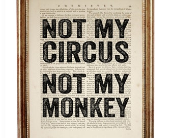 Not My Circus Not My Monkey Quote Wall Decor, Not My Circus Not My Monkey Dictionary Art Print, Wall Hanging, Room Decor, Arts Gifts Artwork