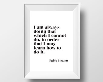 Pablo Picasso Print, Inspirational Quote, Typography Wall Art, Quote Print,  Modern Art, Pablo Picasso Quote, Motivational Print