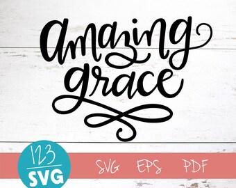 Amazing Grace, SVG Cut File, digital file, svg, grace svg, encouraging, faith, svg, pdf, eps, cutter, handlettered svg
