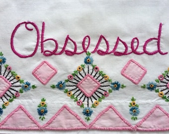 Obsessed, Pillowcase, Hand embroidered, Vintage, Boho decor, Birthday gift, Bohemian, Bedroom, Statement pillow