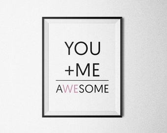 YOU+ME=AWESOME, Valentine Print, Awesome Print, Love Print, You Plus Me Equals Awesome, Wedding Print, Best Friend, Anniversary Gift.
