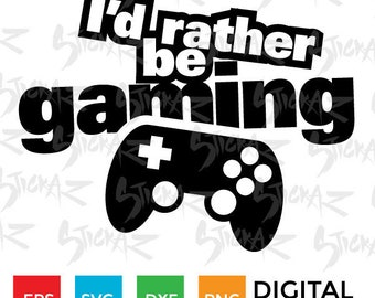 I'd rather be gaming, Controller, Xbox, Playstation, Video game, SVG, eps, dxf, png, cut files, stencils, decal art, scrapbook