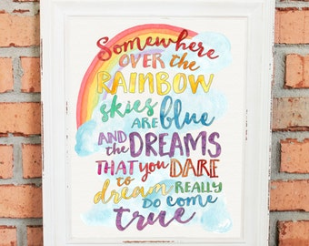 Somewhere Over the Rainbow - Watercolors - Typography - Wall Art - Rainbow Colors - Song Lyrics