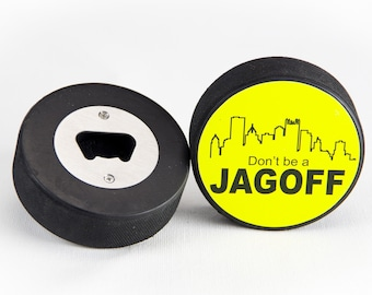 """Hockey Puck Bottle Opener, """"Don't Be a Jagoff!"""""""