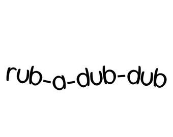 Rub A Dub Dub Bathroom Vinyl Wall Decal